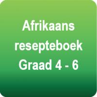 AFRIKAANS resepteboek vir Gr.4 tot 6