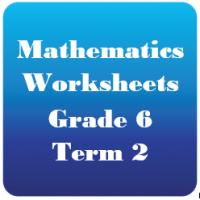 Mathematics Worksheets - Gr6 Term 2