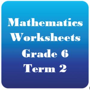 Mathematics Worksheets-Grade 6 Term 2