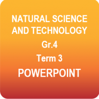 Natural Science and Technology - Grade 4 - Term 3 PowerPoint