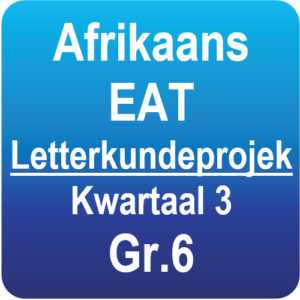Afrikaans EAT - Letterkundeprojek - Graad 6